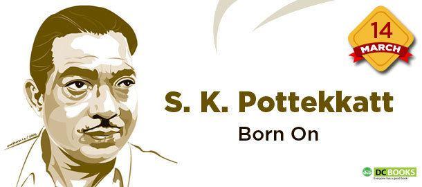 S. K. Pottekkatt SK Pottekkatt born on 14 March