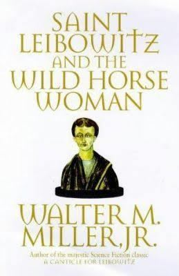 Saint Leibowitz and the Wild Horse Woman t0gstaticcomimagesqtbnANd9GcTrE30IsfbZHJc3ZR
