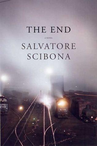 Salvatore Scibona The End by Salvatore Scibona