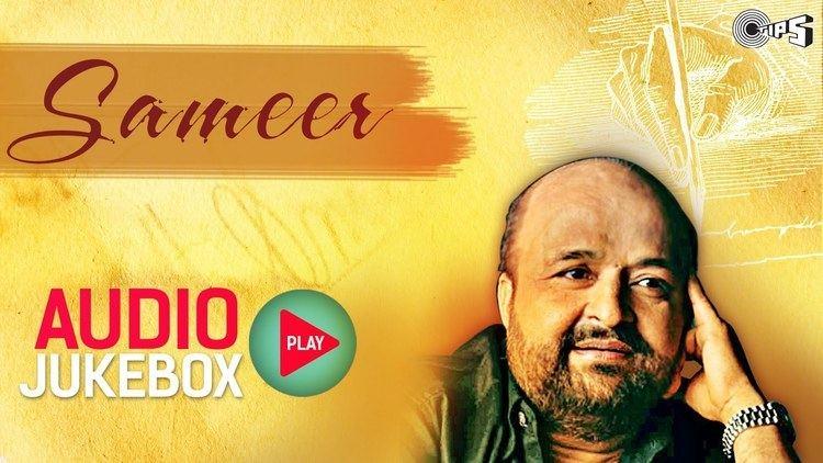 Sameer (lyricist) Sameer Lyricist Best Songs Collection Full Songs Audio