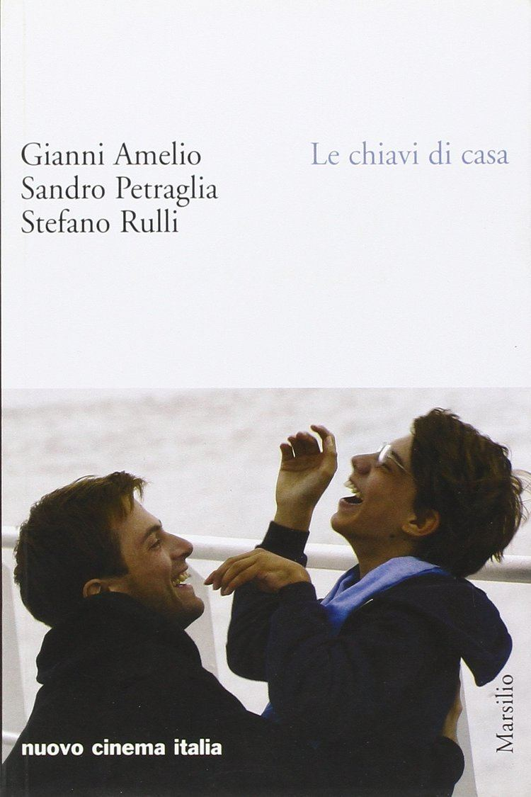 Sandro Petraglia LE Chiavi DI Casa Gianni Amelia Sandro Petraglia Stefano Rulli