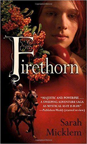 Sarah Micklem Firethorn Sarah Micklem 9780553588019 Amazoncom Books
