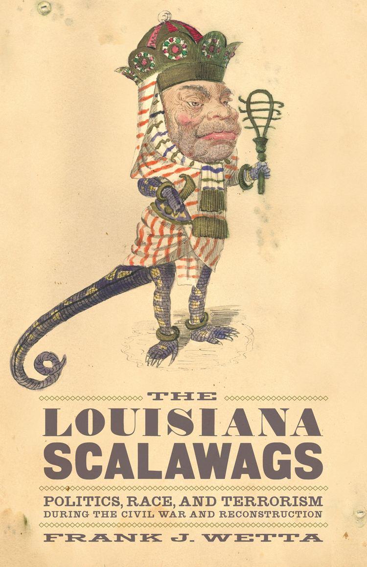 Scalawag LSU Press Books The Louisiana Scalawags