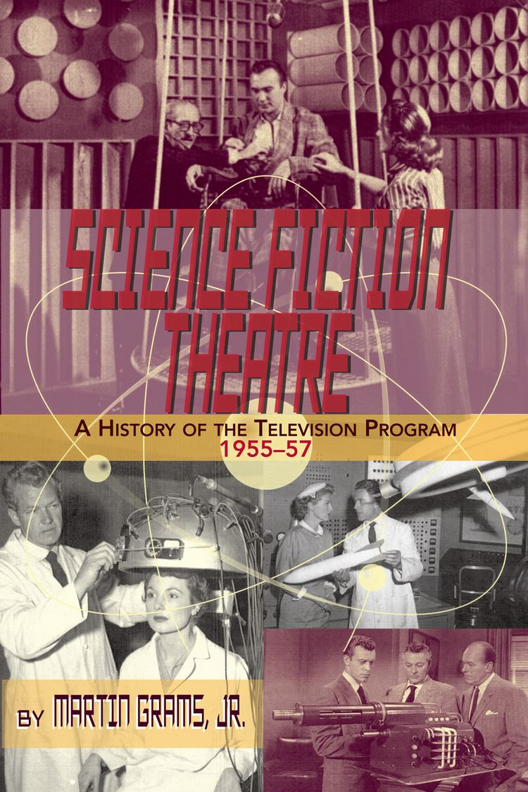Science Fiction Theatre SCIENCE FICTION THEATRE A History of the Television Program 1955