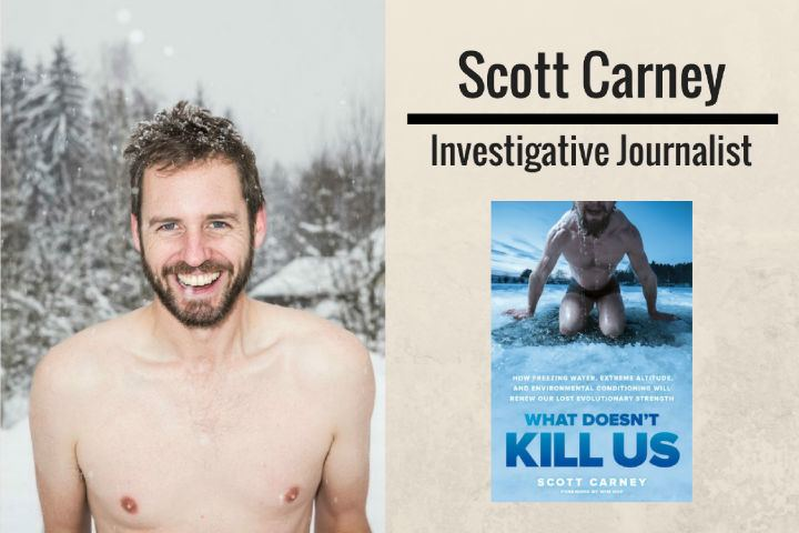 Scott Carney Scott Carney What Doesnt Kill Us Tapping Into Your Evolutionary