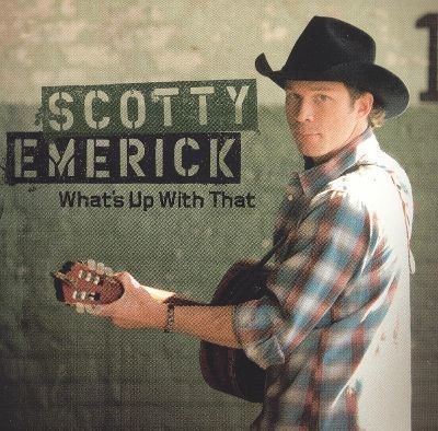 Scotty Emerick What39s Up with That CD Single Scotty Emerick Songs