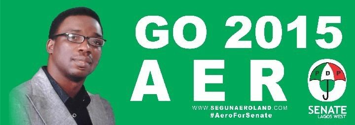 Segun Adewale (Aeroland) Segun Adewale Aeroland For Senate Lagos West aeroland2015
