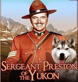 Sergeant Preston of the Yukon (TV series) Sergeant Preston of the Yukon 19551958 quotOn King On you huskies