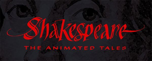 Shakespeare: The Animated Tales Shakespeare the Animated Tales Cast Images Behind The Voice Actors