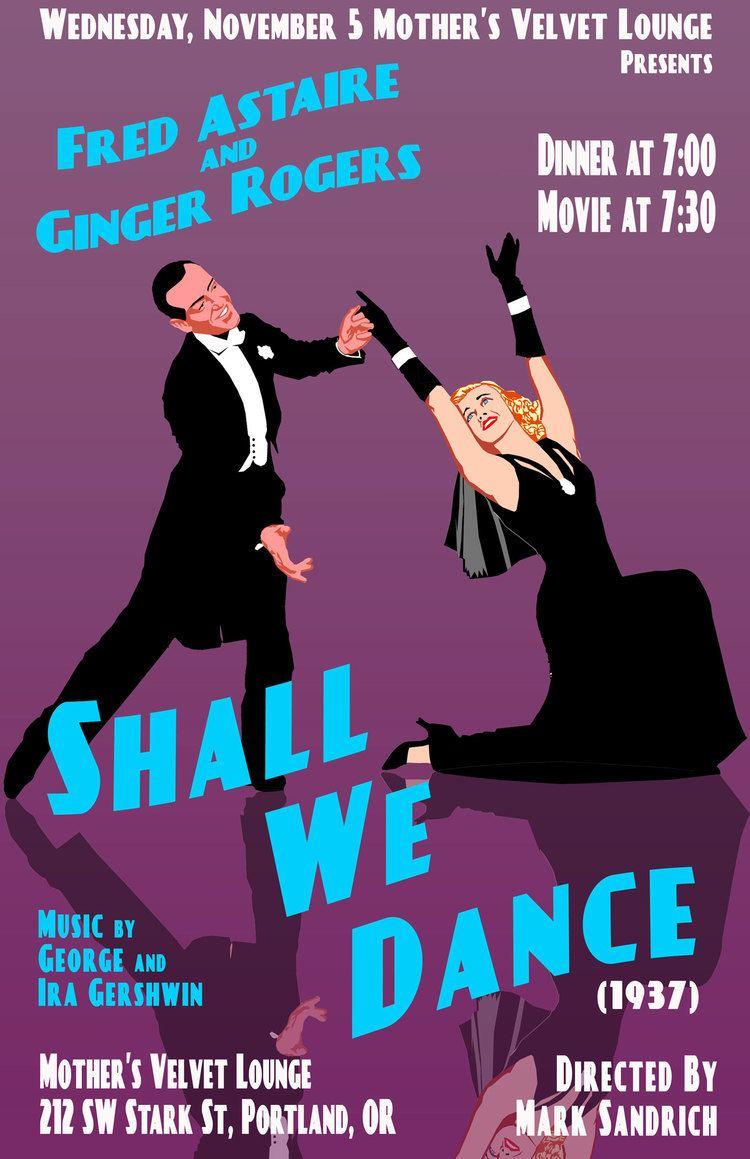 Shall We Dance (1937 film) Mothers Velvet Lounge presents Shall We Dance Mothers Bistro