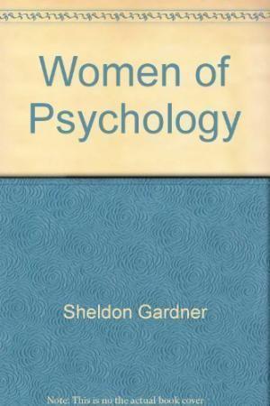 Sheldon Gardner 9780870734441 The Women of Psychology AbeBooks Sheldon Gardner