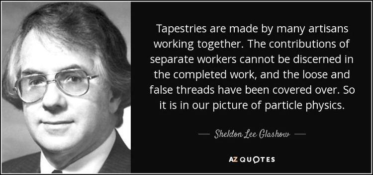 Sheldon Lee Glashow QUOTES BY SHELDON LEE GLASHOW AZ Quotes