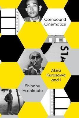 Shinobu Hashimoto Compound Cinematics Shinobu Hashimoto 9781939130570