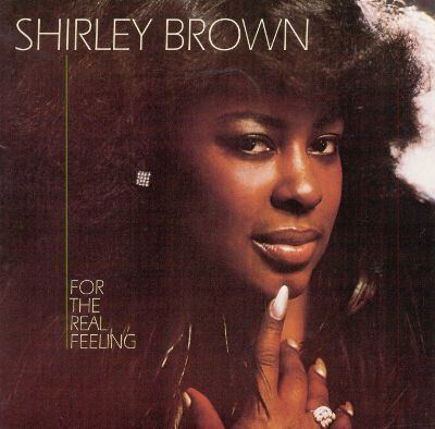 Shirley Brown For the Real Feeling Shirley Brown Songs Reviews