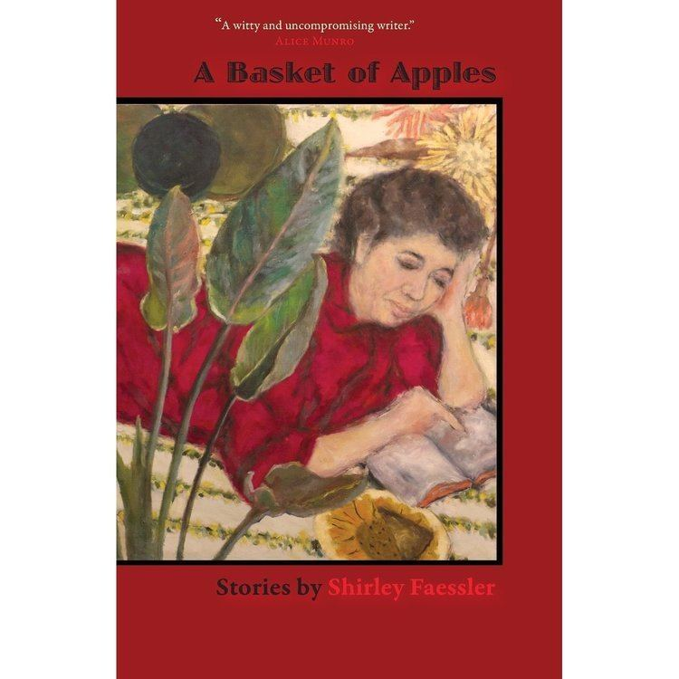 Shirley Faessler A Basket of Apples Stories by Shirley Faessler by Shirley Faessler