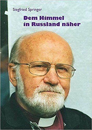 Siegfried Springer Dem Himmel in Russland nher Amazonde Siegfried Springer Bcher