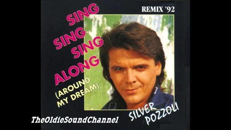 Silver Pozzoli Silver Pozzoli Sing Sing Sing Along Around My Dream YouTube