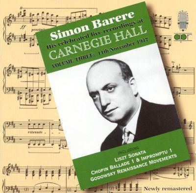 Simon Barere Simon Barere Live Recordings at Carnegie Hall Vol 3