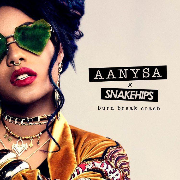 Snakehips (duo) Introducing Aanysa Aanysa amp Snakehips Release quotBurn Break Crash