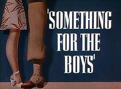 Something for the Boys (film) Something for the Boys film Wikipedia