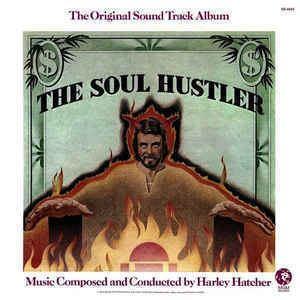 Soul Hustler Harley Hatcher The Soul Hustler The Original Sound Track Album