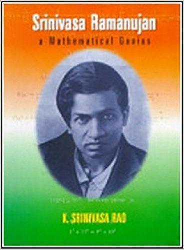 Srinivasa Ramanujan Amazonin Buy Srinivasa Ramanujan A Mathematical Genius