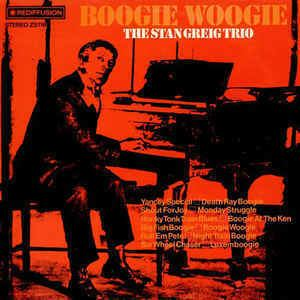 Stan Greig The Stan Greig Trio Boogie Woogie Vinyl LP at Discogs