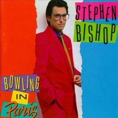 Stephen Bishop (singer) Stingcom Discography STEPHEN BISHOP Bowling in Paris
