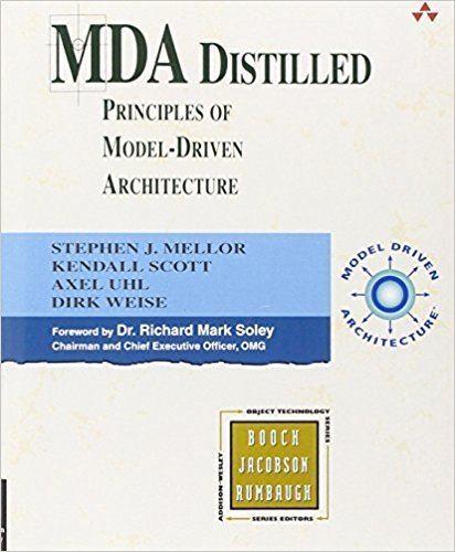 Stephen J. Mellor MDA Distilled Stephen J MELLOR Kendall Scott Axel Uhl Dirk