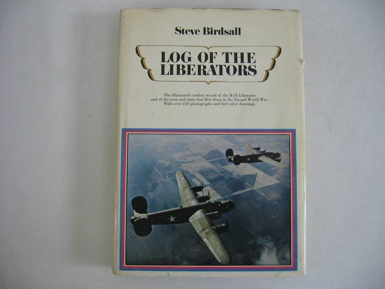 Steve Birdsall Log of the Liberators Steve Birdsall 9781299055858 Amazoncom Books
