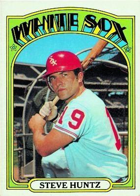 Steve Huntz Card Corner 1972 Topps Steve Huntz and the 72 White Sox The