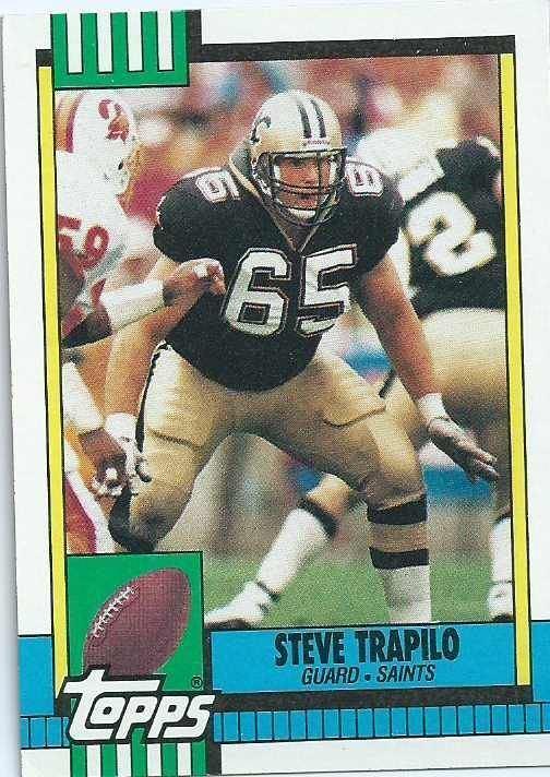Steve Trapilo NEW ORLEANS SAINTS Steve Trapilo 241 TOPPS 1990 NFL American