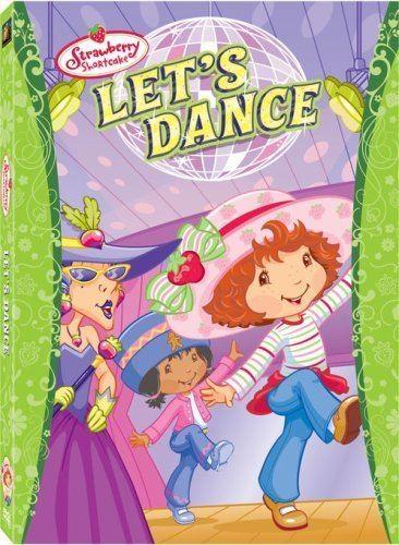 Strawberry Shortcake: Let's Dance Amazoncom Lets Dance ss Strawberry Shortcake Movies TV