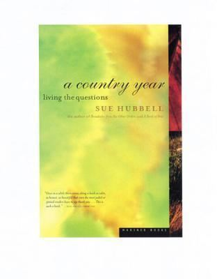 Sue Hubbell A Country Year Living the Questions by Sue Hubbell