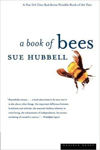 Sue Hubbell A Book of Bees And How to Keep Them Sue Hubbell 9780395883242
