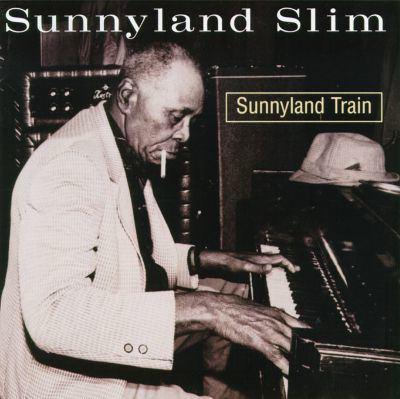 Sunnyland Slim Sunnyland Train Sunnyland Slim Songs Reviews Credits