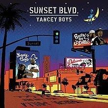 Sunset Blvd. (Yancey Boys album) httpsuploadwikimediaorgwikipediaenthumbb