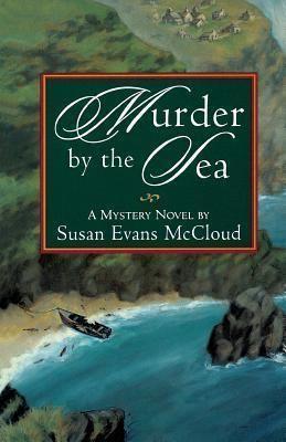 Susan Evans McCloud Murder by the sea A mystery novel by Susan Evans McCloud