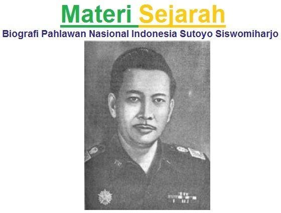 Sutoyo Siswomiharjo Materi Sejarah Biografi Pahlawan Nasional Indonesia Sutoyo