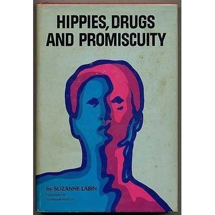 Suzanne Labin Hippies Drugs and Promiscuity by Suzanne Labin