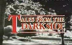 Tales from the Darkside Tales from the Darkside Wikipedia