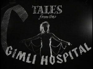 Tales from the Gimli Hospital GUY MADDINS TALES FROM THE GIMLI HOSPITAL 1988 366 Weird Movies