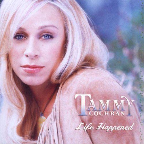 Tammy Cochran Tammy Cochran Life Happened Amazoncom Music