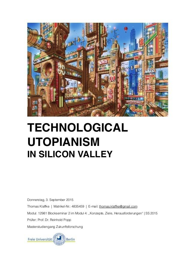 Technological utopianism TechnoUtopianism in Silicon Valley