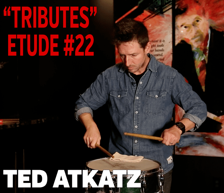 Ted Atkatz Lesson Series Ted Atkatz Tributes Etude 22 Vic Firth