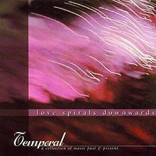 Temporal (Love Spirals Downwards album) httpsuploadwikimediaorgwikipediaenthumbc