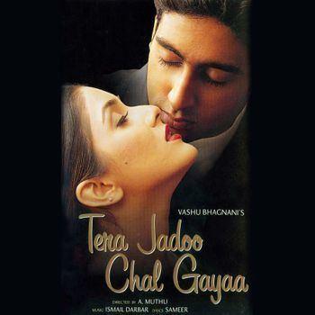Tera Jadoo Chal Gayaa 2000 Ismail Darbar Listen to Tera Jadoo