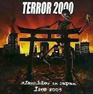 Terror 2000 Terror 2000 Slaughter in Japan Live 2003 Encyclopaedia