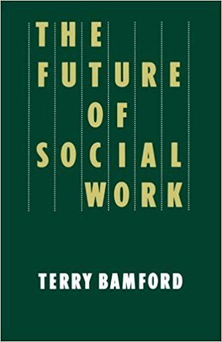 Terry Bamford The Future of Social Work Amazoncouk Terry Bamford