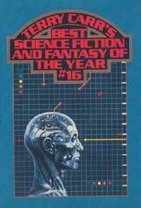 Terry Carr's Best Science Fiction and Fantasy of the Year 16 httpsuploadwikimediaorgwikipediaen11eTer
